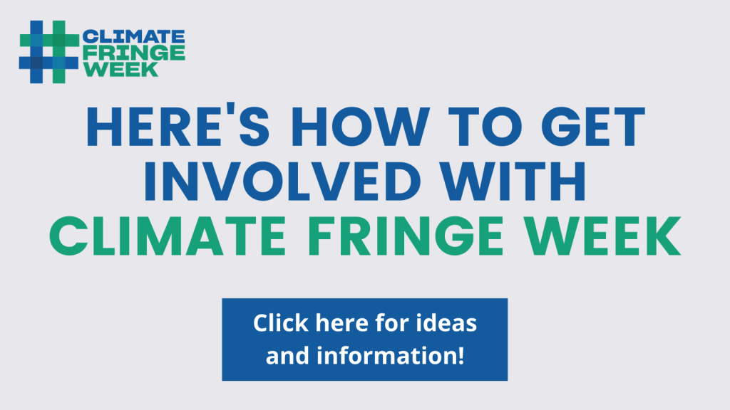 How to get involved with Climate Fringe Week
